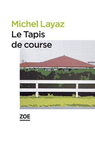 Le Tapis De Course French Edition Kindle Edition By Michel Layaz