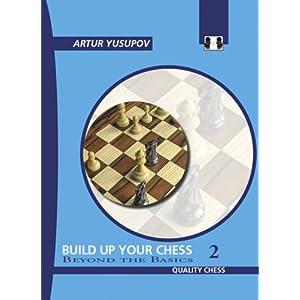 Build Up Your Chess 2: Beyond the Basics: Beyond the Basics v. II 12