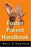 Foster Parent Handbook, Mary Rapshaw, 0595216196