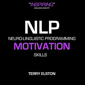 NLP Motivation Skills with Terry Elston Speech