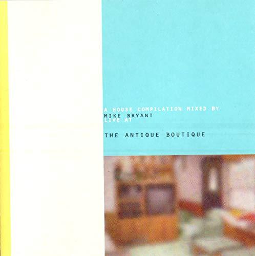 MIKE BRYANT: Live at Antique Boutique - House Compilation (Audio - Boutique Antique