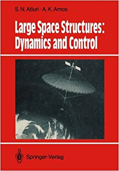 Large Space Structures: Dynamics and Control (Springer Series in Computational Mechanics)