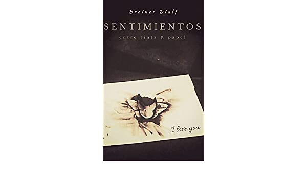 Amazon.com: Sentimientos Entre Tinta & Papel (Spanish Edition) eBook: Breiner Dialf: Kindle Store