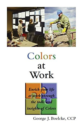 Read Online Colors at Work: Enrich your life at work through the tools and insights of Colors pdf epub