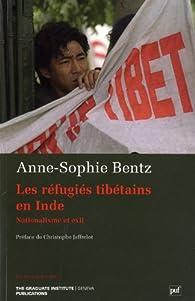 Les réfugiés tibétains en Inde - Nationalisme et exil par Anne-Sophie Bentz