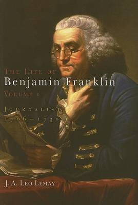 Download By J. A. Leo Lemay The Life of Benjamin Franklin, Volume 1: Journalist, 1706-1730 (First Printing) [Hardcover] pdf