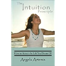The Intuition Principle: How to Attract the Life You Dream Of