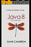 Java 8: The Fundamentals (English Edition)