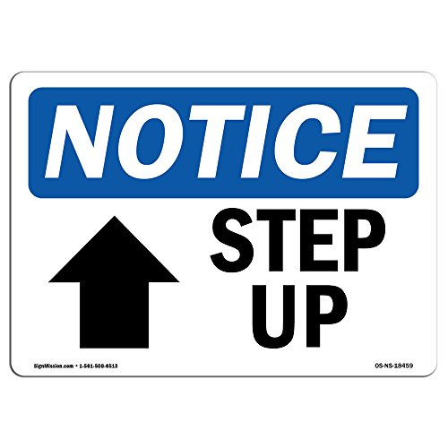 OSHA Notice Sign - Step Up [Up Arrow] Sign with Symbol | Choose from: Aluminum, Rigid Plastic or Vinyl Label Decal | Protect Your Business, Construction Site, Warehouse | Made in The USA from SignMission