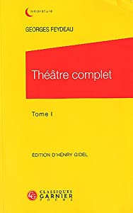 Théâtre complet / Georges Feydeau n° 1<br /> Théâtre complet