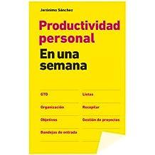 Productividad personal en una semana (Spanish Edition)