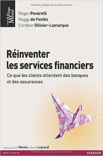 Téléchargement de bookworm gratuit pour Android Réinventer les services financiers : Ce que les clients attendent des banques et des assurances by  en français PDF