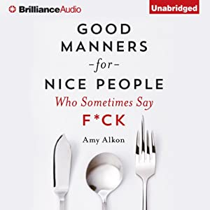 Good Manners for Nice People Who Sometimes Say F*ck Audiobook