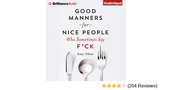 Amazon com: Good Manners for Nice People Who Sometimes Say F