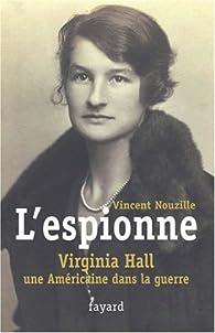 L'espionne. Virginia Hall, une Américaine dans la guerre par Vincent Nouzille