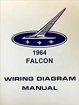 1964 ford falcon factory electrical wiring diagrams & schematics paperback  – 2014