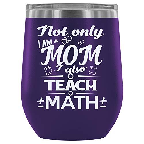 Steel Stemless Wine Glass Tumbler, Teach Math Wine Tumbler, I'm A Mom And A Math Teacher Vacuum Insulated Wine Tumbler (Wine Tumbler 12Oz - Purple) -