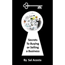 SECRETS TO BUYING OR SELLING A BUSINESS