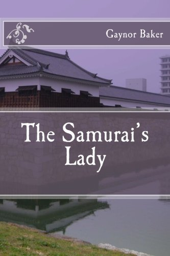 Book: The Samurai's Lady by Gaynor W Baker