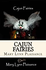 Cajun Fairies: In the Land of Sha Bebe (Volume 2) Paperback