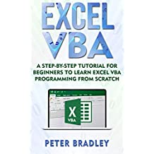 Excel VBA: A Step-By-Step Tutorial For Beginners To Learn Excel VBA Programming From Scratch (English Edition)