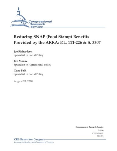 Reducing SNAP (Food Stamp) Benefits Provided by the ARRA: P.L. 111-226 & S. 3307 - Hunger Snap