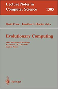 Evolutionary Computing: AISB International Workshop, Manchester, UK, April 7-8, 1997. Selected Papers. (Lecture Notes in Computer Science)