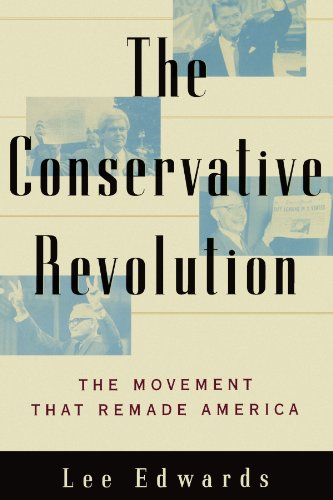 - The Conservative Revolution: The Movement That Remade America