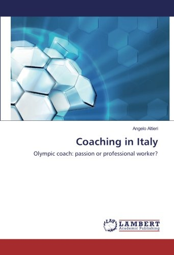 Coaching in Italy: Olympic coach: passion or professional worker? pdf