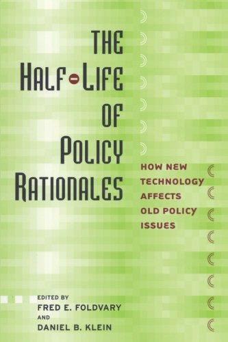 The Half-Life of Policy Rationales: How New Technology Affects Old Policy Issues (Cato Institute Book)