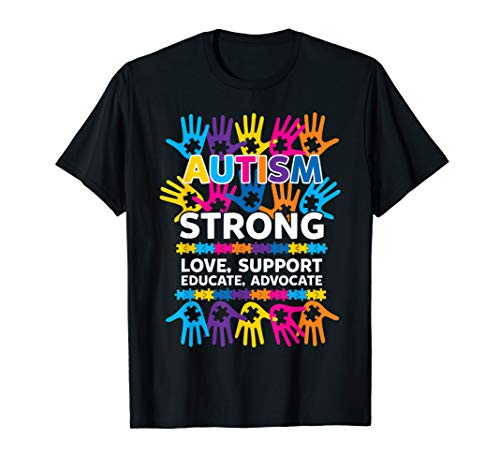 Autism Awareness strong love support educate advocate tshirt