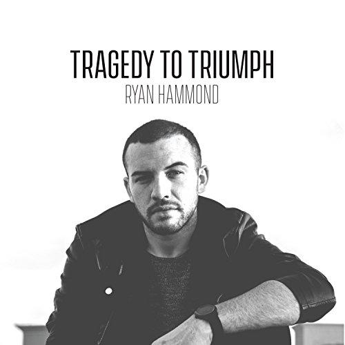 Ryan Hammond - Tragedy to Triumph EP (2018)