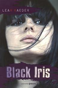 Black Iris par Leah Raeder