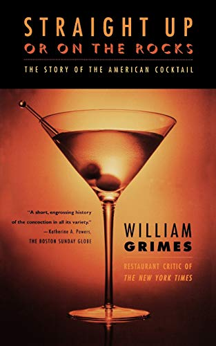 - Straight Up or On the Rocks: The Story of the American Cocktail
