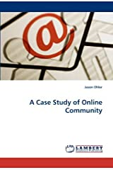 A Case Study of Online Community by Jason Ohler (2010-12-27) Paperback