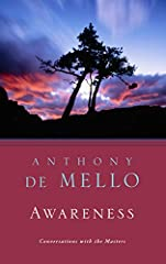 """This is your wake-up call! You may not have even realized you were sleep-walking. Most of us are most of the time. Awareness is an eye-opener. It's Anthony de Mello telling you gently but firmly, 'It's time to get up now.'"" --Charles Osgood of ""C..."
