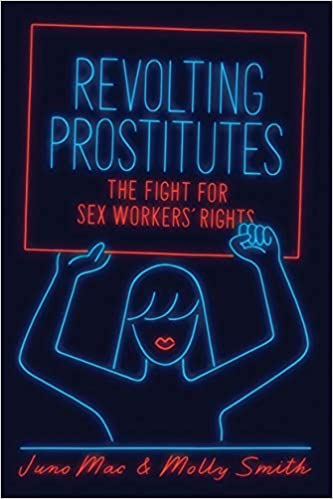 Revolting Prostitutes. The Fight For Sex Workers' Rights por Molly Smith Gratis