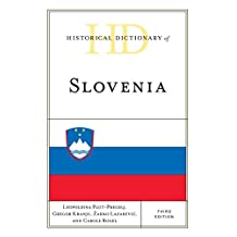 Historical Dictionary of Slovenia (Historical Dictionaries of Europe)
