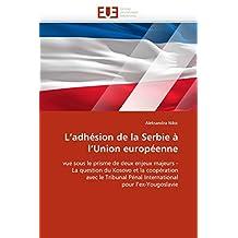 ADHESION DE LA SERBIE A L'UNION EUROPEENNE (L')