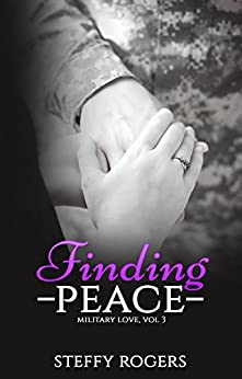 Finding Peace (Military Love Series Book 3) by [Rogers, Steffy]