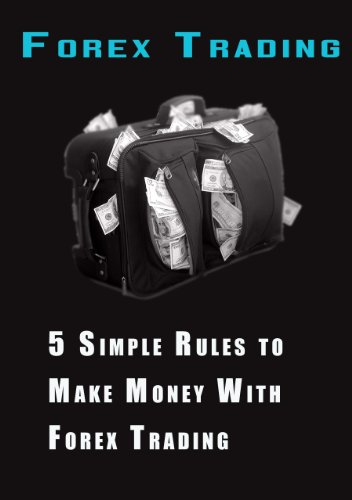 5 Simple Rules to Make Money With Forex Trading