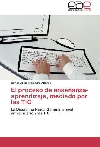 Descargar Libro El Proceso De Ensenanza-aprendizaje, Mediado Por Las Tic Carlos Abilio Alejandro Alfonso