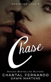 Chase (Resisting love Book 1) by [Fernando, Chantal, Dawn Martens]