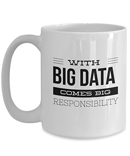 Big data Comes With Big Responsibility - Coffee Mug Tea Cup Perfect Funny Gift for Data Enthusiasts like Analyst, Scientist, Statisticians & Others (Mba In Data Science And Data Analytics)