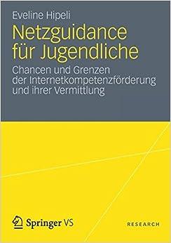 Book Netzguidance für Jugendliche: Chancen und Grenzen der Internetkompetenzförderung und ihrer Vermittlung (German Edition)
