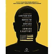 A metade que nunca foi contada: A escravidão e a construção do capitalismo norte-americano