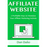 AFFILIATE WEBSITE: 2 Profitable Ways to Monetize Your Affiliate Marketing Website