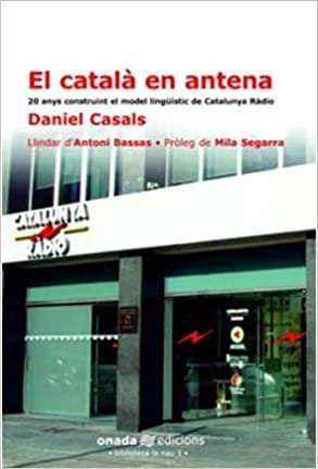 El català en antena (La Nau): Amazon.es: Casals i Martorell ...