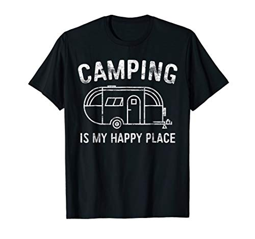 Camping Is My Happy Place T-Shirt Happy Camper Gift Shirt