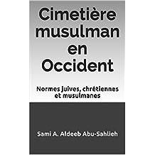 Cimetière musulman en Occident: Normes juives, chrétiennes et musulmanes (French Edition)